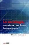 Couverture du livre Sociologie, une science pour former les enseignants ?